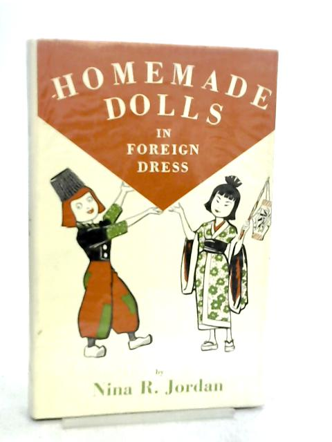 Homemade Dolls in Foreign Dress by Nina Jordan