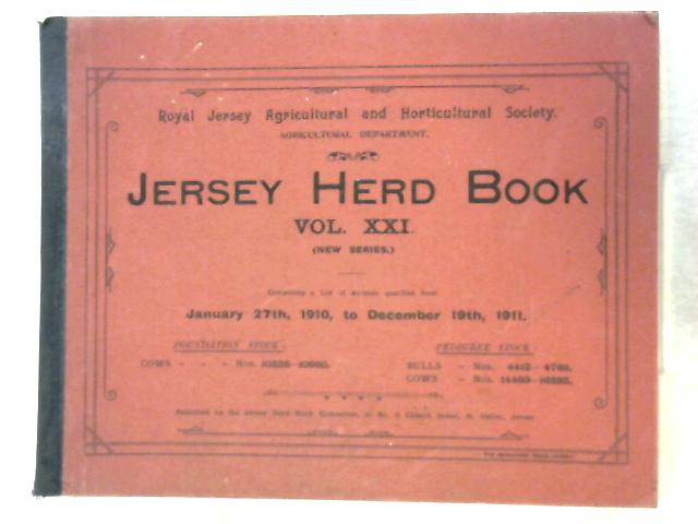Jersey Herd Book Vol XXI (January 1910 - December 1911) by Anon