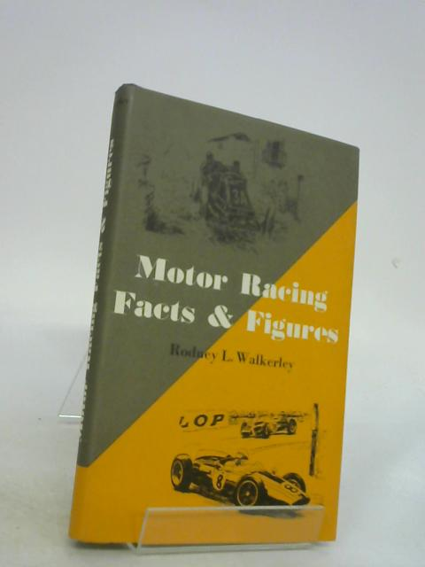 Motor racing facts and figures by Walkerley, Rodney