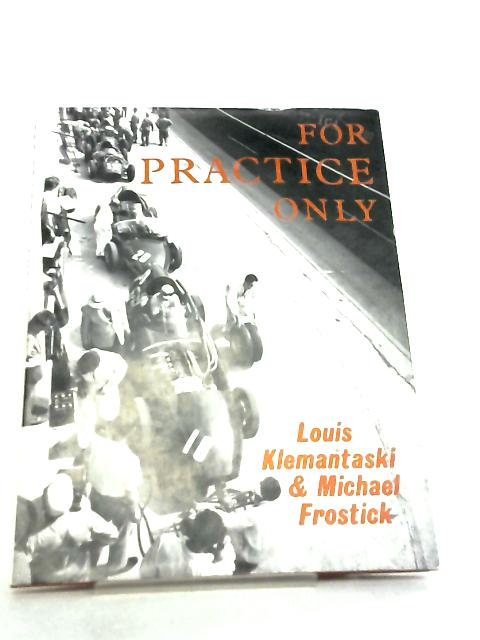 For Practice Only by Louis Klemantaski & Michael Frostick