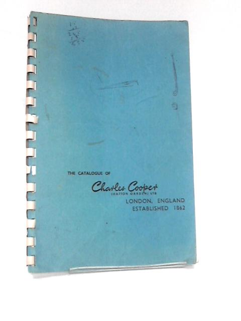 The Catalogue of Charles Cooper - Hatton Garden Ltd. By Anon