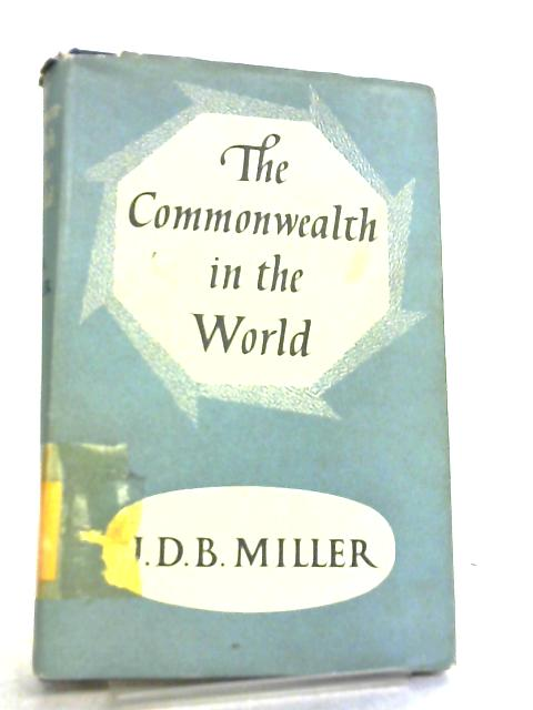 The Commonwealth in the World by J. D. B. Miller