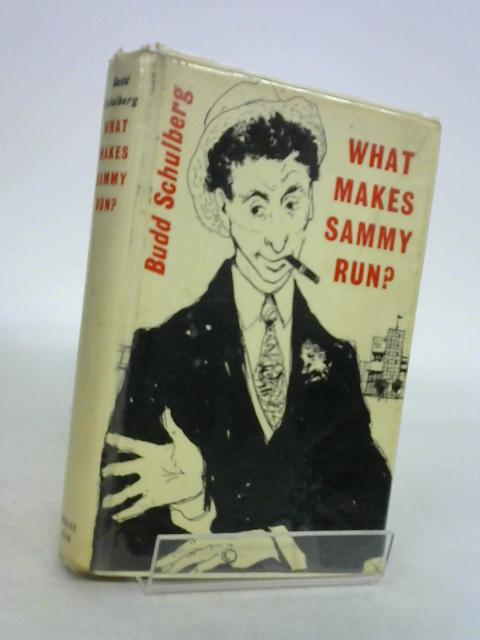 What Makes Sammy Run by B.Schulberg