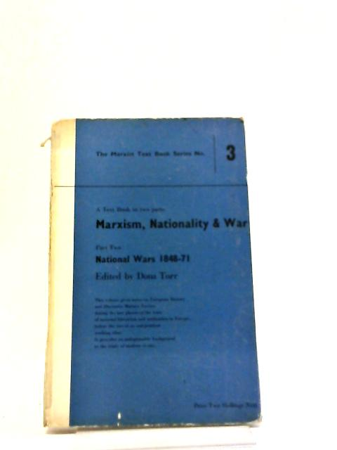 Marxism, Nationality and War: Part 2: National Wars 1848-71. by Dona Torr