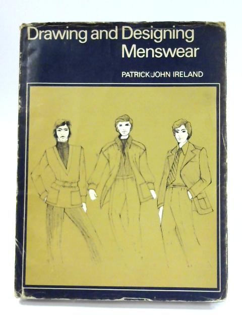 Drawing and Designing Menswear by P. J. Ireland