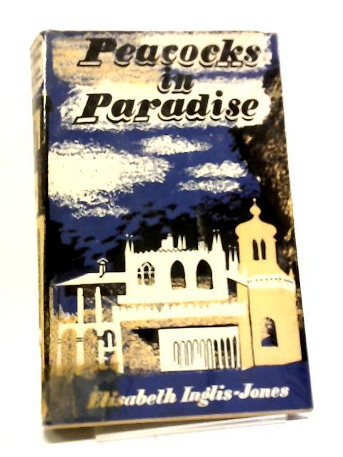 Peacocks In Paradise by Elisabeth Inglis-Jones