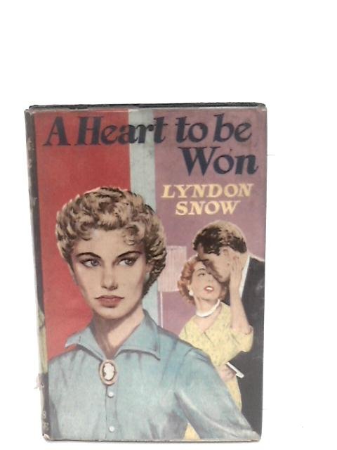 A Heart to be won: A Romance by Snow, Lyndon