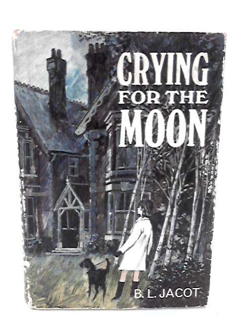 Crying for the moon by Jacot, Bernard Louis