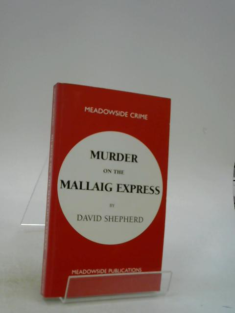 Murder on the Mallaig Express by Shepherd, David