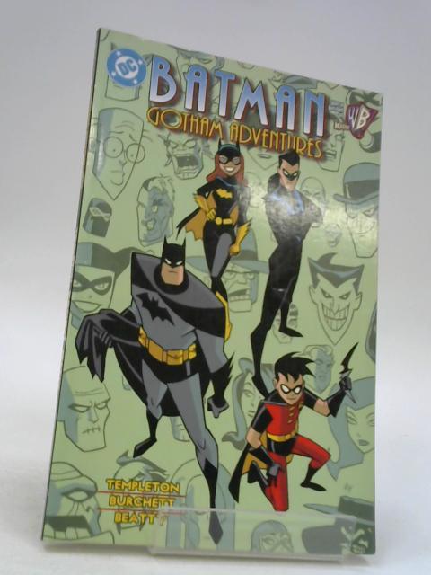 Batman: The Gotham Adventures (Batman Beyond (DC Comics)) by Templeton, Ty