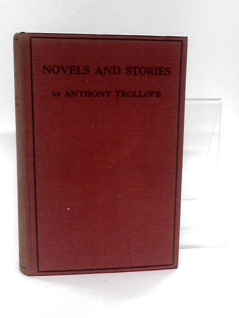Novels and Stories by Anthony Trollope by John Hampden (Ed)