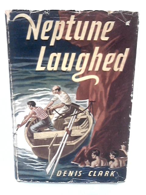 Neptune Laughed By Denis Clark