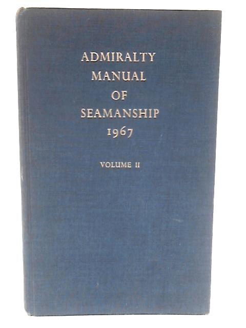 Admiralty Manual Of Seamanship Volume 2. by L.T. Dunnett