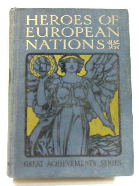 Heroes of the European Nations by A.R. Hope Moncrieff