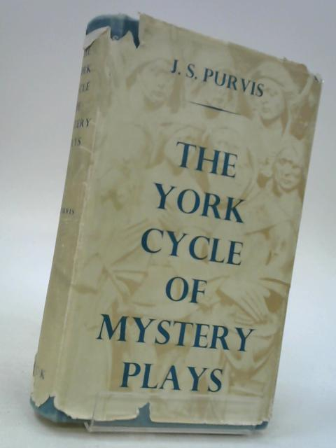York Cycle of Mystery Plays by Purvis, John Stanley