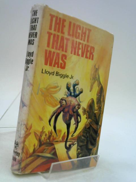 The Light That Never Was by Biggle, Lloyd Jr.