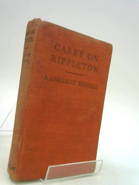 Carry on Rippleton. A school Story by A. Harcourt Burrage
