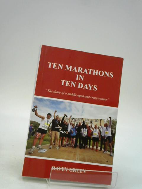Ten marathons in ten days by Davey green