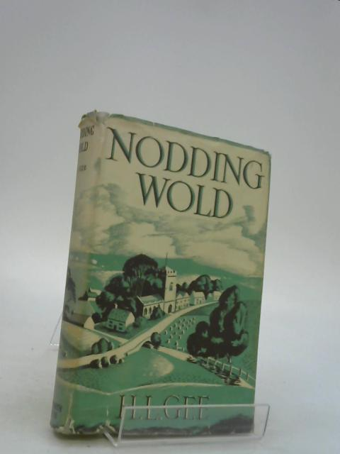 Nodding Wold - A Friendly Man's Account Of What He Found There And The People He Met by Gee, H. L.