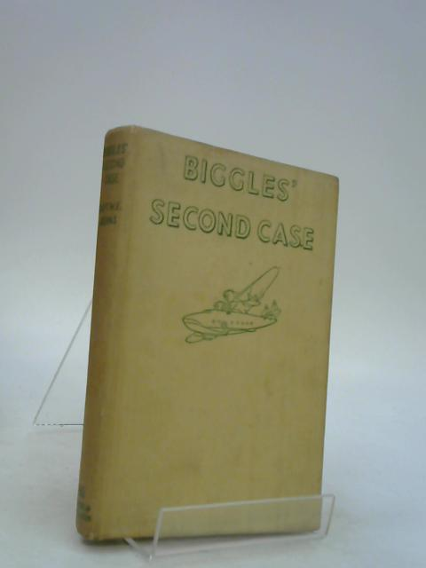 BIGGLES' SECOND CASE. A BIGGLES ADVENTURE by CAPTAIN WE JOHNS