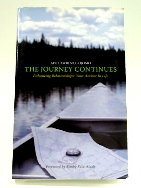 The Journey Continues by Ade Lawrence- Ojomo