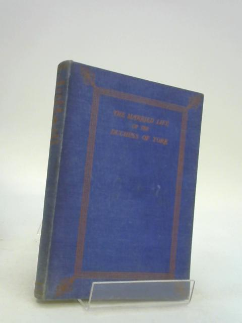 The Married Life of the Duchess of York by Asquith, Cynthia