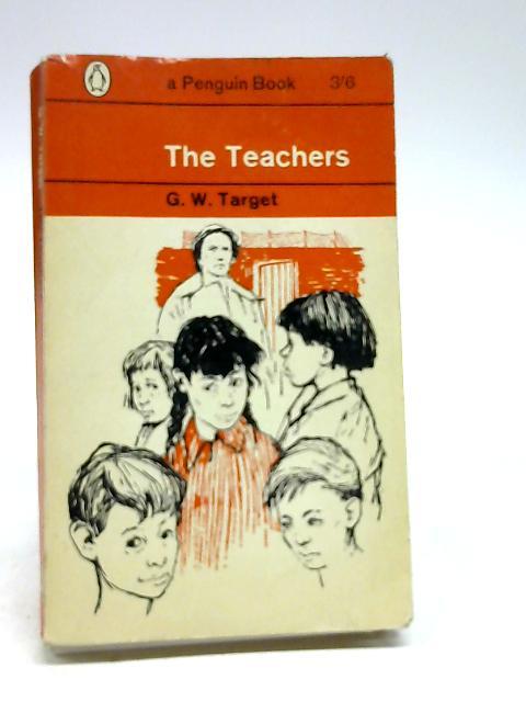 The Teachers by G. W. Target