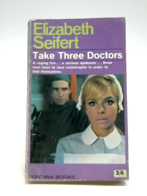 Take Three Doctors by Elizabeth Seifert