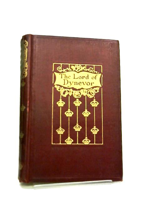 The Lord of Dynevor, a Tale of the Time of Edward the First by Evelyn Everett-Green