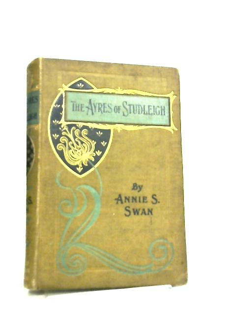 The Ayres of Studleigh by Annie S. Swan