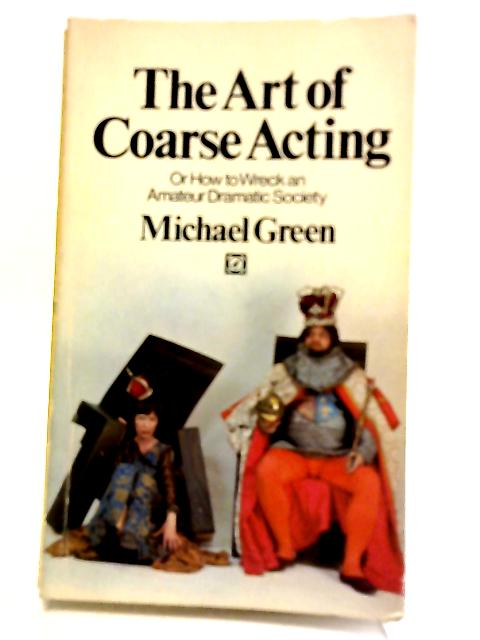 Art Of Coarse Acting by Michael Green