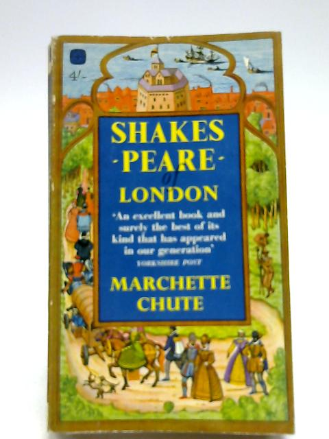Shakespeare of London (Four square books) by Chute, Marchette