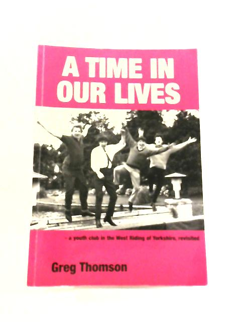 A Time In Our Lives by Gregory Thomson