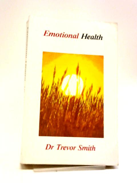 Emotional Health by Trevor Smith