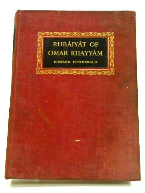 Rubaiyat of Omar Khayyam by Edward Fitzgerald