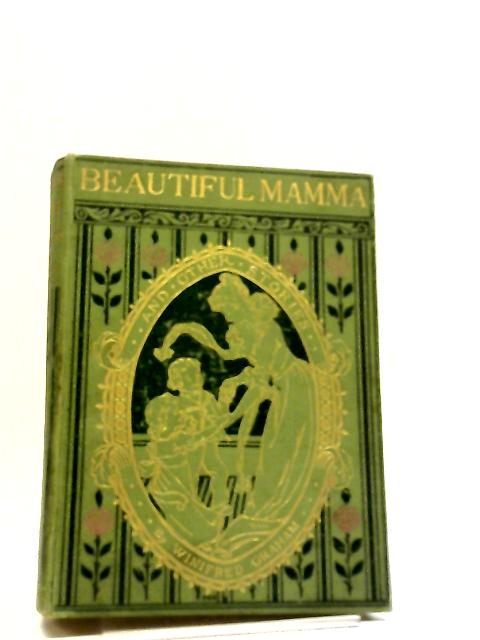Beautiful Mamma and Other Stories by Winifred Graham