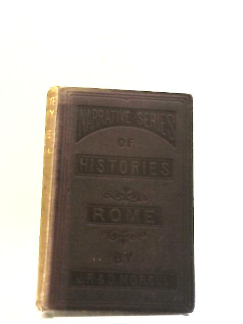 History of Rome (Narrative Series Of Historical Readers) by John Reynell Morell
