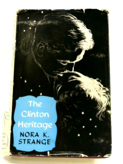 The Clinton Heritage by Nora Kathleen Strange