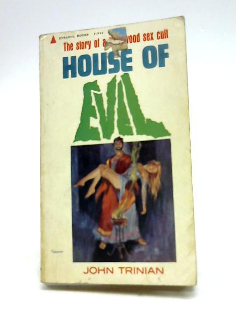 House Of Evil by John Trinian