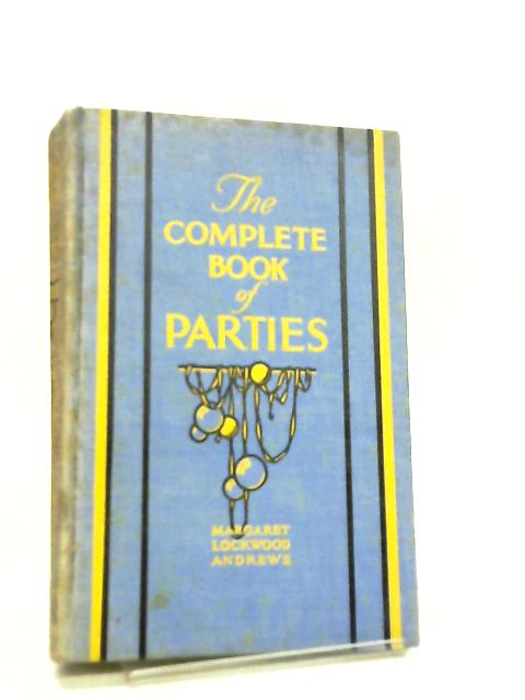 The Complete Book of Parties By Margaret Lockwood Andrews