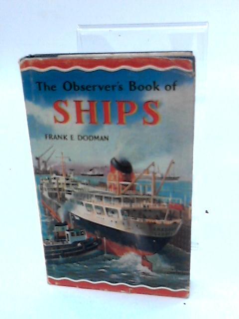 The Observer's book of ships (The Observer's Pocket Series) by Dodman, Frank Ellerton