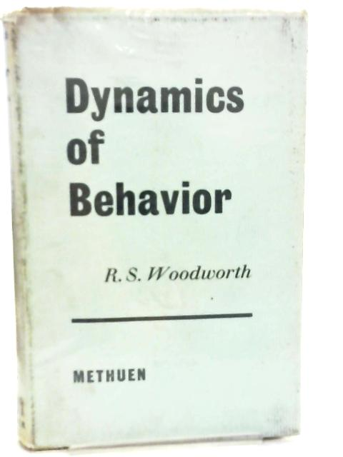 Dynamics of Behaviour by R. S. Woodworth