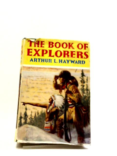 The Book of Explorers by Arthur L. Hayward