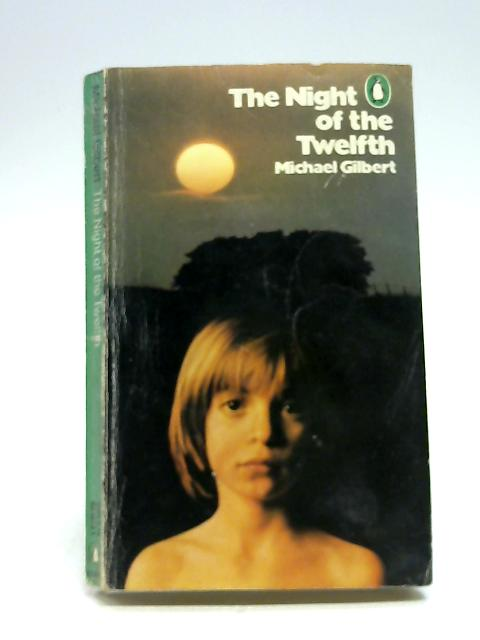 The Night of the Twelfth (Penguin crime fiction) by Gilbert, Michael