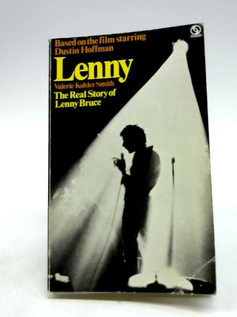 Lenny The Real Story of Lenny Bruce by Smith, Valerie Kohler