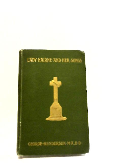 Lady Nairne And Her Songs by George Henderson