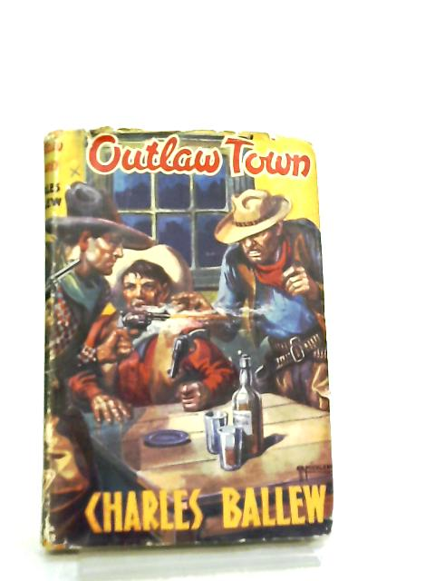 Outlaw Town by Charles Ballew