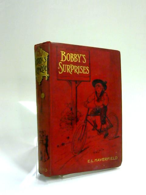 Bobby's Surprises. by E L Haverfield