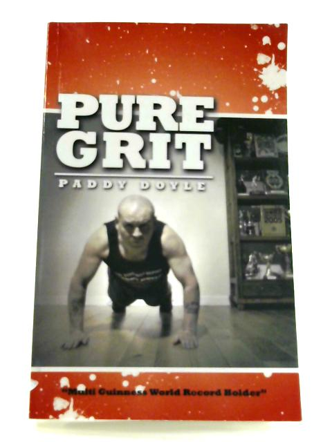 Pure Grit by Paddy Doyle