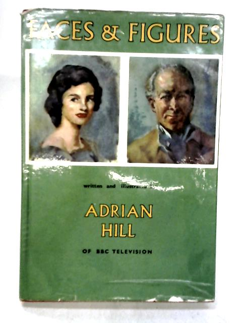 Faces & Figures by Hill, Adrian